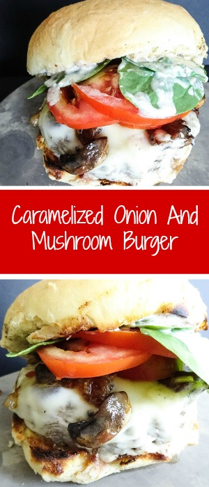 caramelized onion and mushroom burger